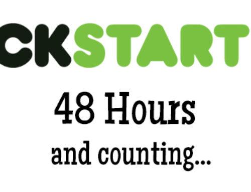 48 Hours Until Kickstarter Launch